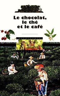 Le chocolat, le thé et le café