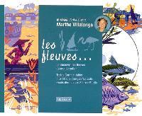 Les fleuves : je voyage de A à Z avec Marthe Villalonga