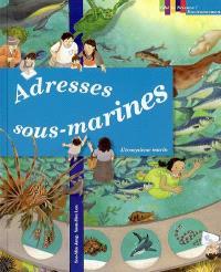 Adresses sous-marines : l'écosystème marin