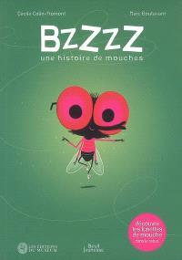 Bzzzz, une histoire de mouches