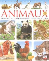 Encyclopédie des animaux. Volume 1, De la forêt, de la ferme, des champs, chevaux, chiens, chats