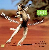 Incroyables, ces animaux !