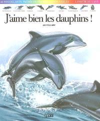 J'aime bien les dauphins !