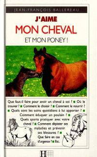 J'aime mon cheval et mon poney !