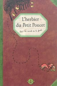 L'herbier du Petit Poucet : tous les secrets de la forêt