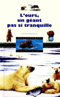 L'ours, un géant pas si tranquille
