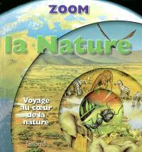 La nature : voyage au coeur de la nature