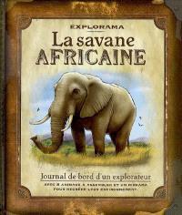 La savane africaine : journal de bord d'un explorateur