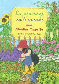 Le jardinage en 4 saisons avec Albertine Taupette