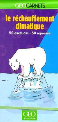 Le réchauffement climatique : 50 questions, 50 réponses