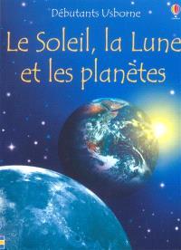 Le Soleil, la Lune et les planètes