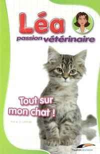 Léa, passion vétérinaire. Volume 1, Tout sur mon chat !