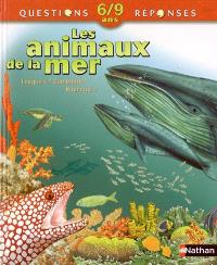 Les animaux de la mer : Lesquels ? Comment ? Pourquoi ?