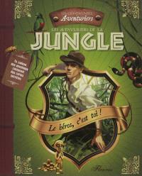 Les aventuriers de la jungle : le héros, c'est toi !