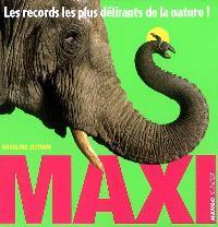 Maxi : les records les plus délirants de la nature !