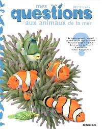 Mes questions aux animaux de la mer : de 7 à 11 ans
