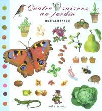 Mon almanach : quatre saisons au jardin