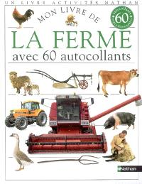 Mon livre de la ferme : avec 60 autocollants