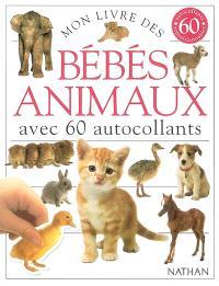 Mon livre des bébés animaux : avec 60 autocollants