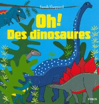 Oh, des dinosaures !
