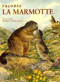 Raconte la marmotte