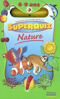 Super quiz, 6-9 ans : nature
