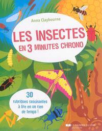 Les insectes en 3 minutes chrono : 30 rubriques fascinantes à lire en un rien de temps !