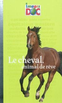 Le cheval, animal de rêve