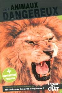 Les animaux dangereux : même pas peur !