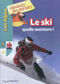 Le ski : quelle aventure !