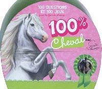 100 % cheval : 100 questions et 100 jeux pour les fans de chevaux