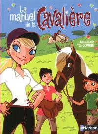 Le manuel de la cavalière : au galop avec mes copines