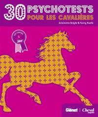 30 psychotests pour les cavalières : toi et ton cheval