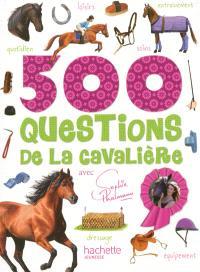 500 questions de la cavalière : avec Sophie Thalmann