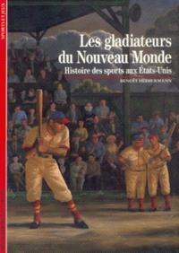 Les Gladiateurs du Nouveau monde : histoire des sports aux Etats-Unis