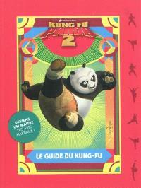 Kung Fu Panda 2 : le guide du kung-fu