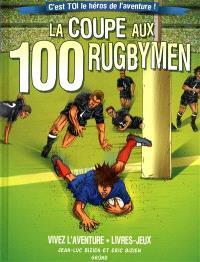La coupe aux 100 rugbymen : c'est toi le héros de l'aventure !
