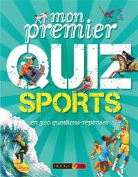 Mon premier quiz sports : en 300 questions-réponses