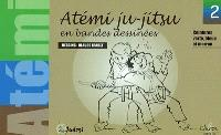 Atémi ju-jitsu en bandes dessinées. Volume 2, Ceintures verte, bleue et marron