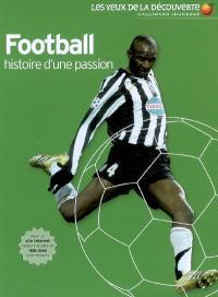 Football, histoire d'une passion