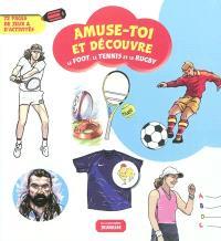 Le tennis, le foot et le rugby : 72 pages de jeux & d'activités