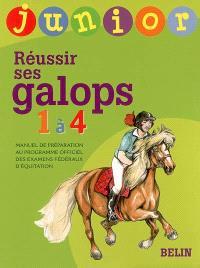 Réussir ses galops 1 à 4, junior : manuel de préparation au programme officiel des examens fédéraux d'équitation