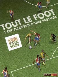 Tout le foot : l'encyclopédie d'une passion