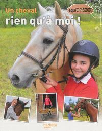 Un cheval rien qu'à moi !