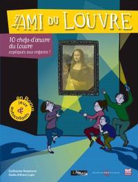 Le petit ami du Louvre, 10 chefs-d'oeuvre du Louvre expliqués aux enfants !