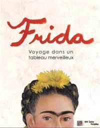 Frida, voyage dans un tableau merveilleux : livre animé