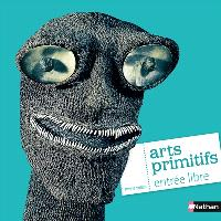 Arts primitifs, entrée libre
