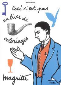 Magritte : ceci n'est pas un livre de coloriage