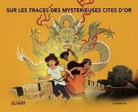 Sur les traces des mystérieuses cités d'or : exposition, Paris, Musée Guimet, 27 mars-27 mai 2013