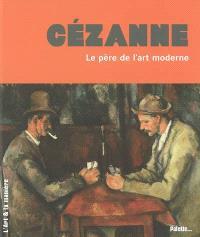 Cézanne : le père de l'art moderne